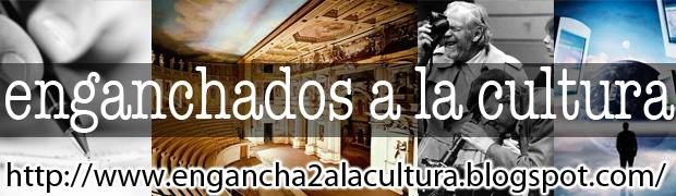 «Enganchados a la Cultura»