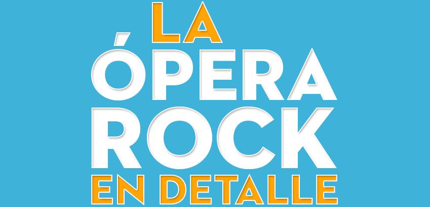 La Ópera Rock, en detalle
